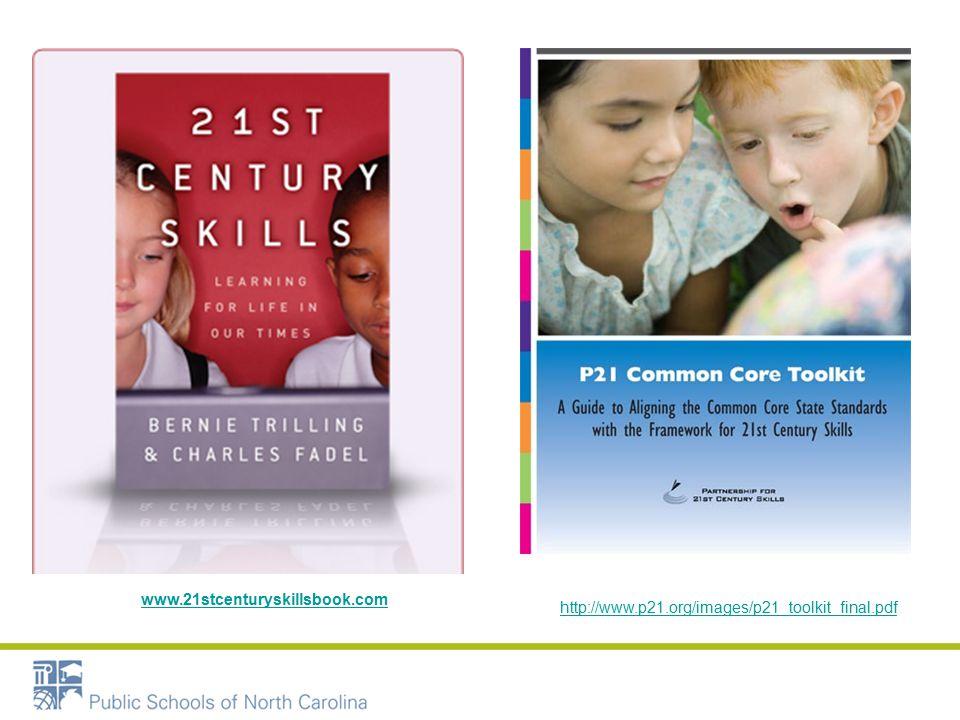 www.21stcenturyskillsbook.com http://www.p21.org/images/p21_toolkit_final.pdf