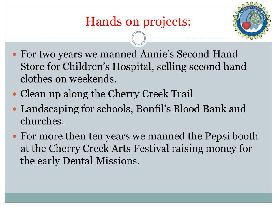 Hands on projects: For two years we manned Annie's Second Hand Store for Children's Hospital, selling second hand clothes on weekends.