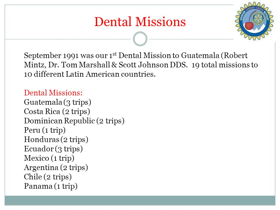Dental Missions September 1991 was our 1 st Dental Mission to Guatemala (Robert Mintz, Dr.