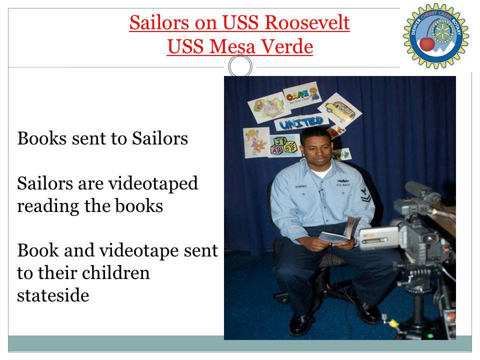 Sailors on USS Roosevelt USS Mesa Verde Books sent to Sailors Sailors are videotaped reading the books Book and videotape sent to their children state