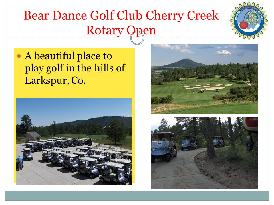 Bear Dance Golf Club Cherry Creek Rotary Open A beautiful place to play golf in the hills of Larkspur, Co.