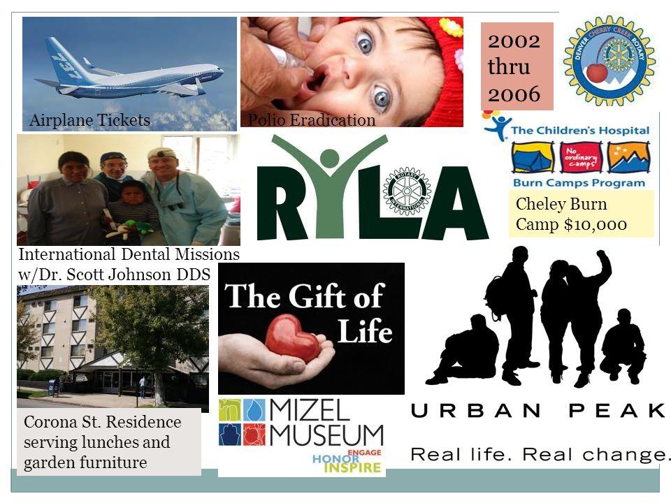 Airplane TicketsPolio Eradication Cheley Burn Camp $10,000 International Dental Missions w/Dr.