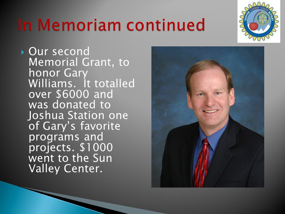  Our second Memorial Grant, to honor Gary Williams.