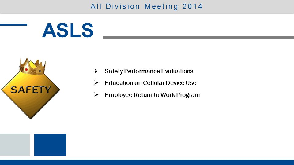 Safety Incentive Program  200 employees  5 departments  0 lost time injuries ASLS All Division Meeting 2014
