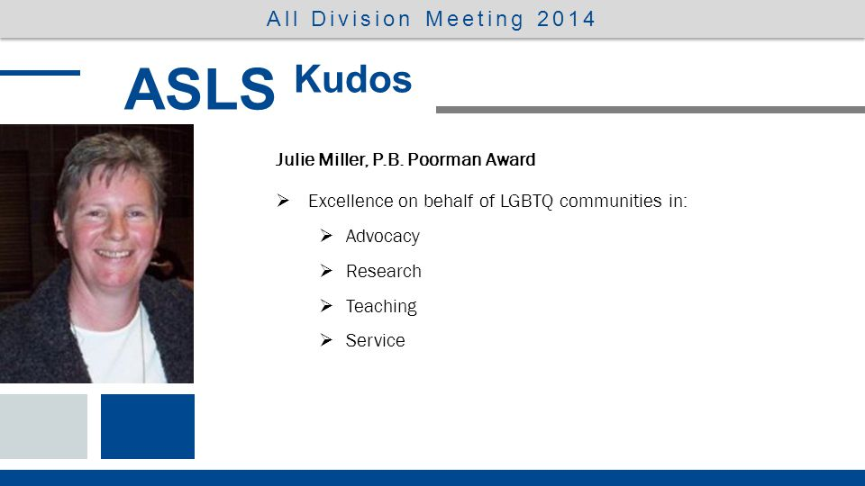 Kudos to these ASLS Servant Leaders: ASLS Kudos All Division Meeting 2014