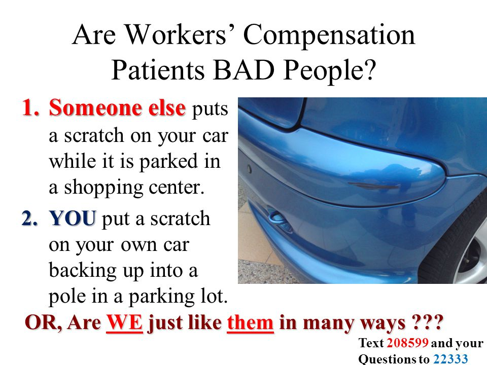 Are Workers' Compensation Patients BAD People.