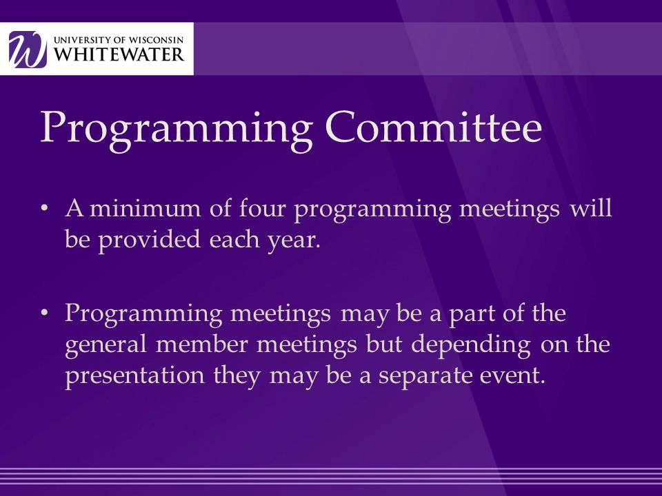 A minimum of four programming meetings will be provided each year.