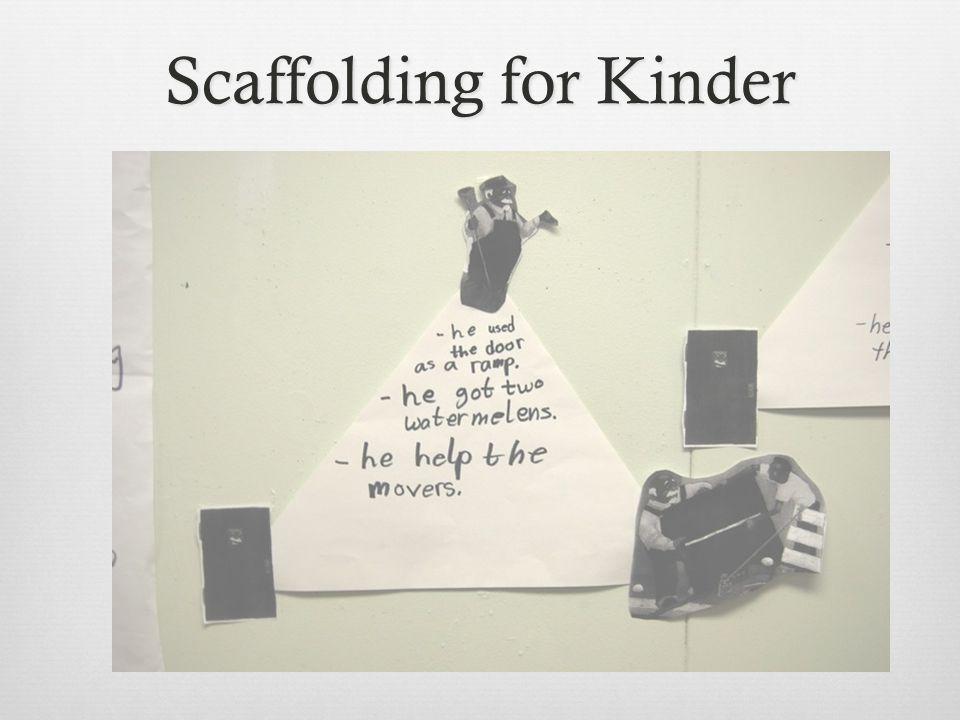 Scaffolding for Kinder