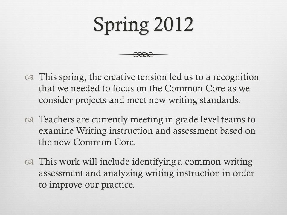 Writing  We will continue to integrate the habits and tools of a Systems Thinker in our writing instruction and practice.