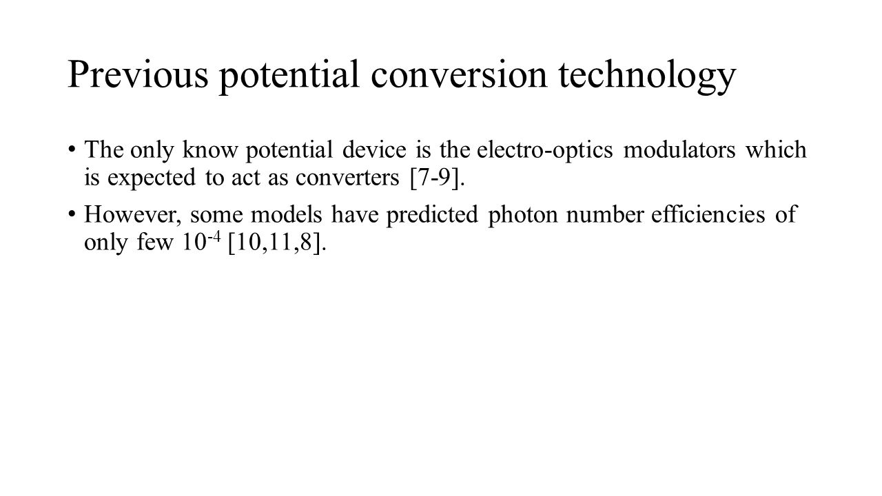 Previous potential conversion technology The only know potential device is the electro-optics modulators which is expected to act as converters [7-9].