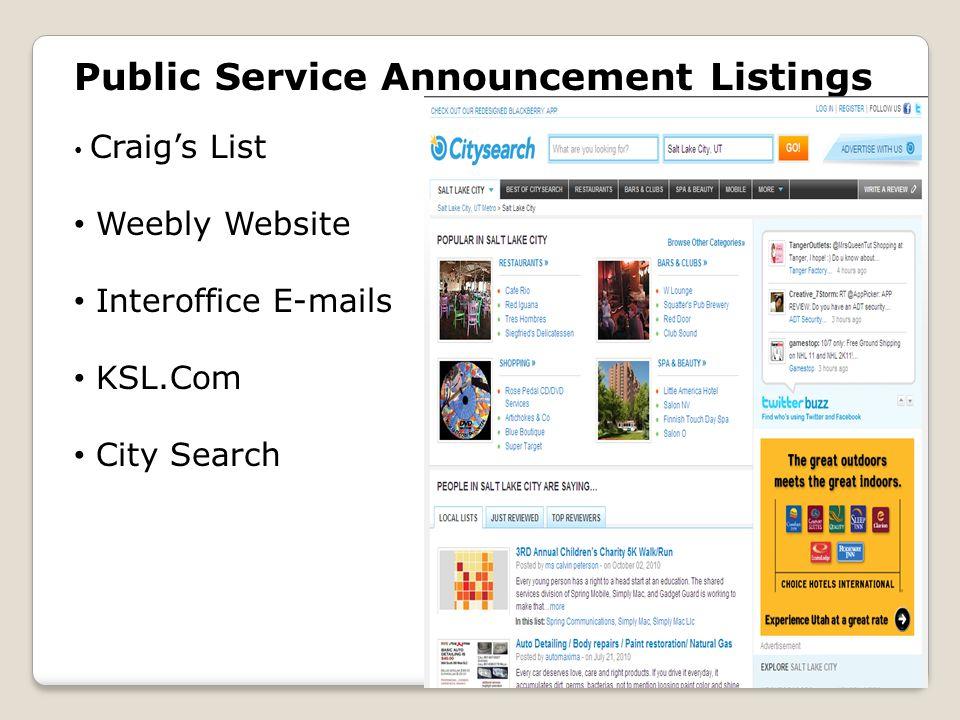 Public Service Announcement Listings Craig's List Weebly Website Interoffice E-mails KSL.Com City Search