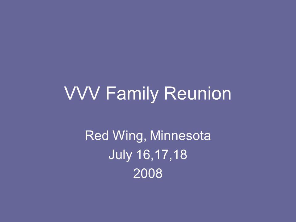 VVV Family Reunion Red Wing, Minnesota July 16,17,18 2008