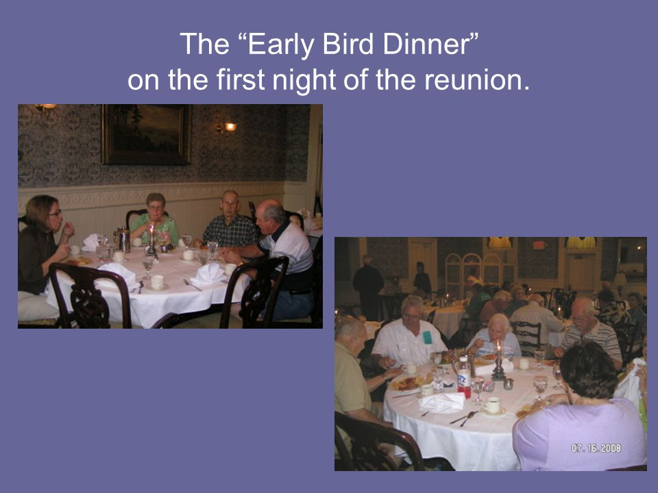 The Early Bird Dinner on the first night of the reunion.