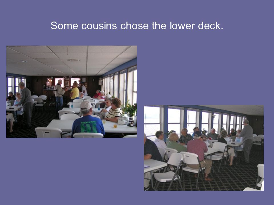 Some cousins chose the lower deck.