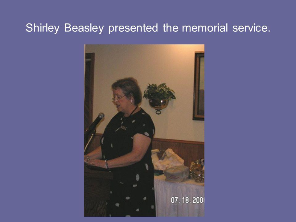 Shirley Beasley presented the memorial service.