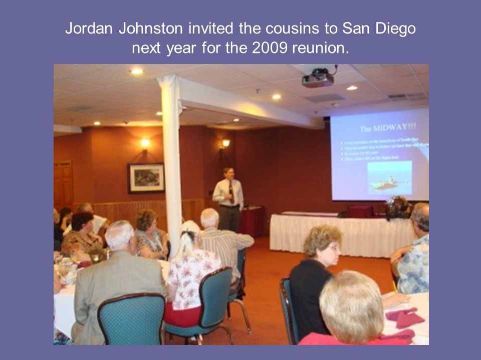 Jordan Johnston invited the cousins to San Diego next year for the 2009 reunion.