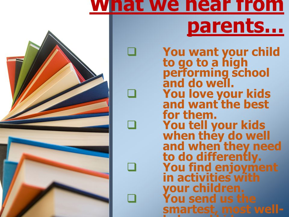  You want your child to go to a high performing school and do well.