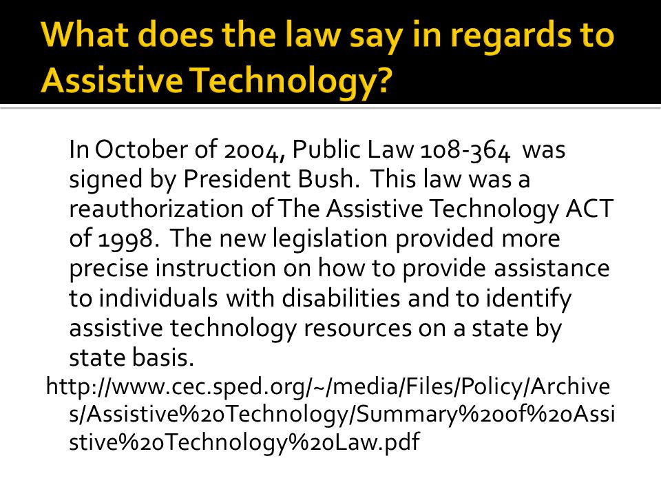 In October of 2004, Public Law 108-364 was signed by President Bush.