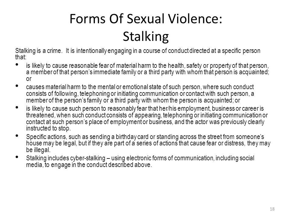 Forms Of Sexual Violence: Stalking Stalking is a crime.
