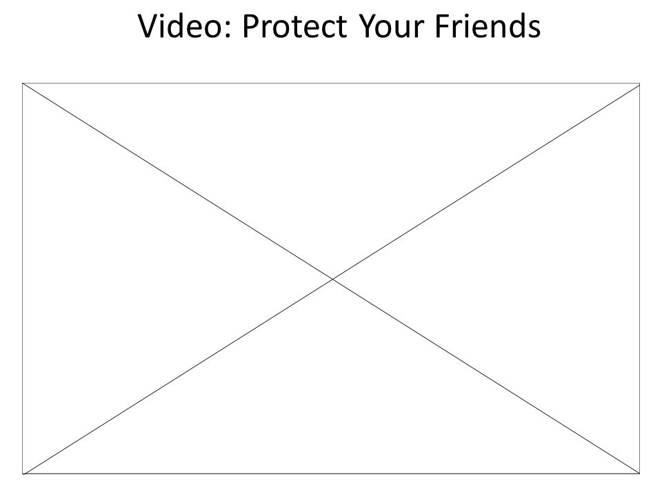 Video: Protect Your Friends