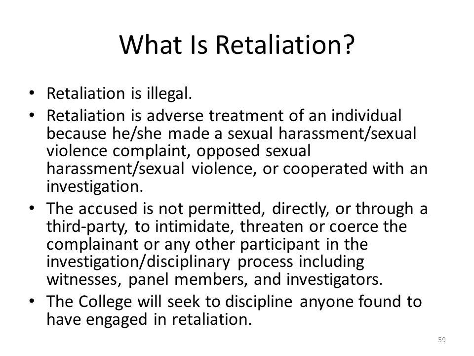 What Is Retaliation.Retaliation is illegal.