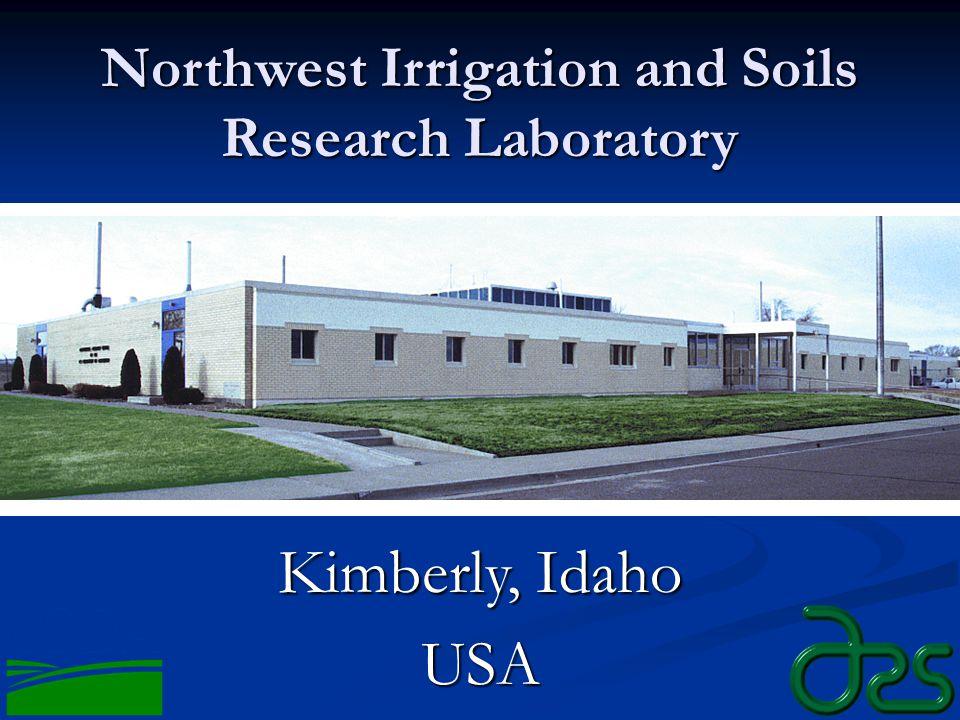 Northwest Irrigation and Soils Research Laboratory Kimberly, Idaho USA