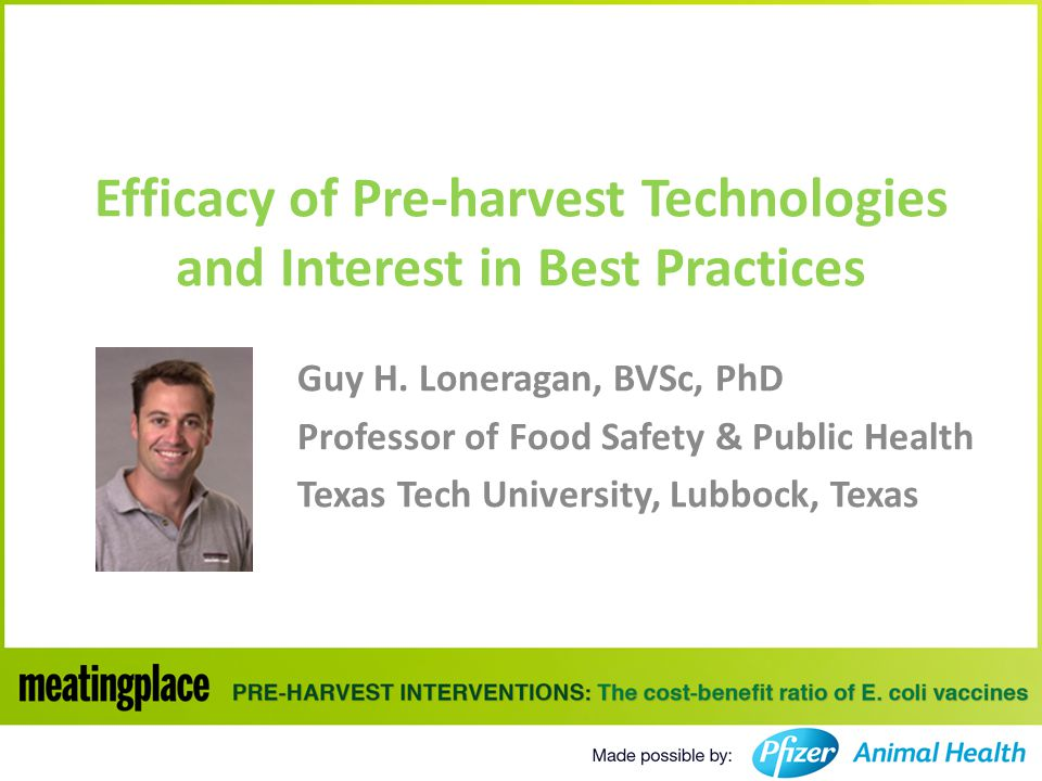 Efficacy of Pre-harvest Technologies and Interest in Best Practices Guy H.
