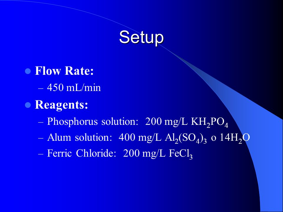 Methods First experiment: Effect of flocs – In each cycle, phosphorus and water added to bring concentration to 4 mg/L – Only in first cycle alum (12.5 mg/L) or ferric chloride (6.8 mg/L) Al 2 (SO 4 ) 3 o 14H 2 O + 2PO 4 3-  2AlPO 4 + 3SO 4 2- +14H 2 O FeCl 3 + PO 4 3-  FePO 4 + 3Cl -