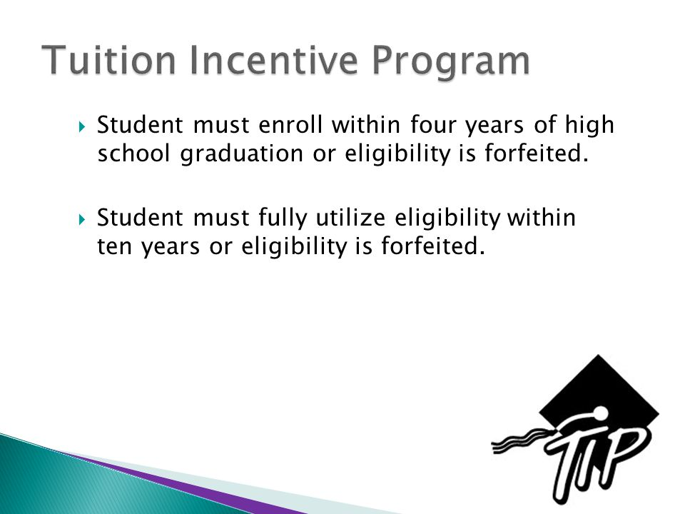  Student must enroll within four years of high school graduation or eligibility is forfeited.