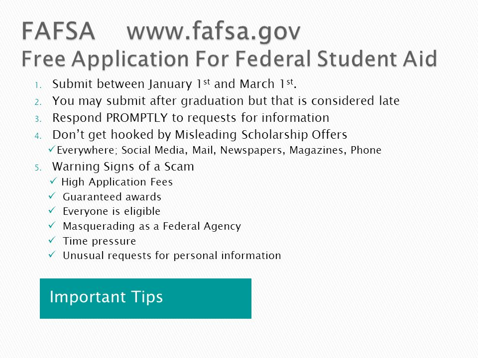 Important Tips 1. Submit between January 1 st and March 1 st. 2. You may submit after graduation but that is considered late 3. Respond PROMPTLY to re