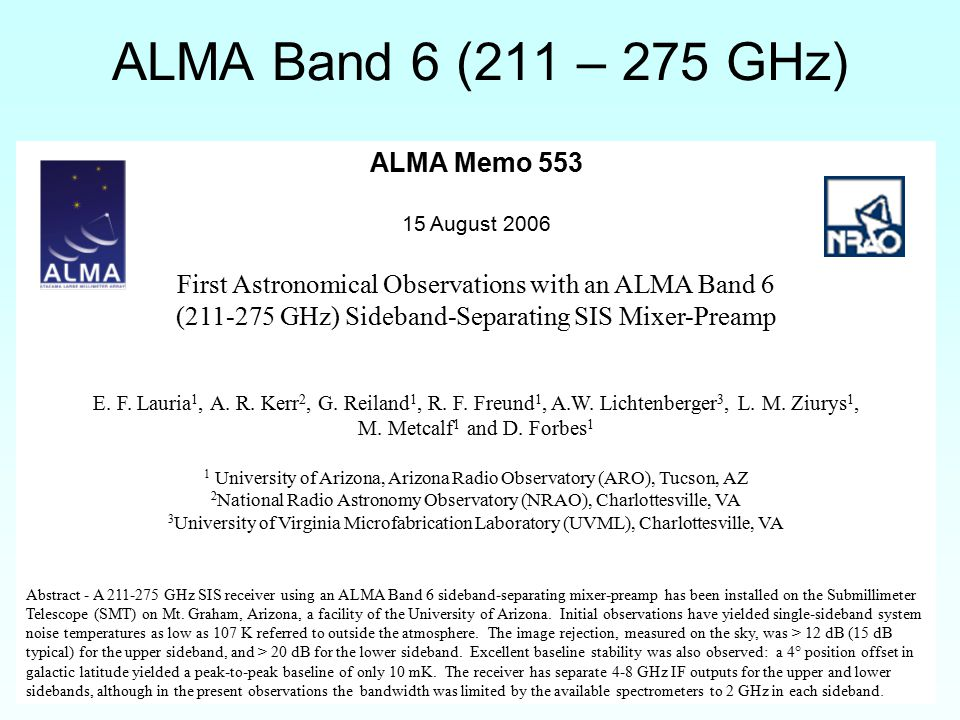 ALMA Band 6 (211 – 275 GHz) ALMA Memo 553 15 August 2006 First Astronomical Observations with an ALMA Band 6 (211-275 GHz) Sideband-Separating SIS Mixer-Preamp E.