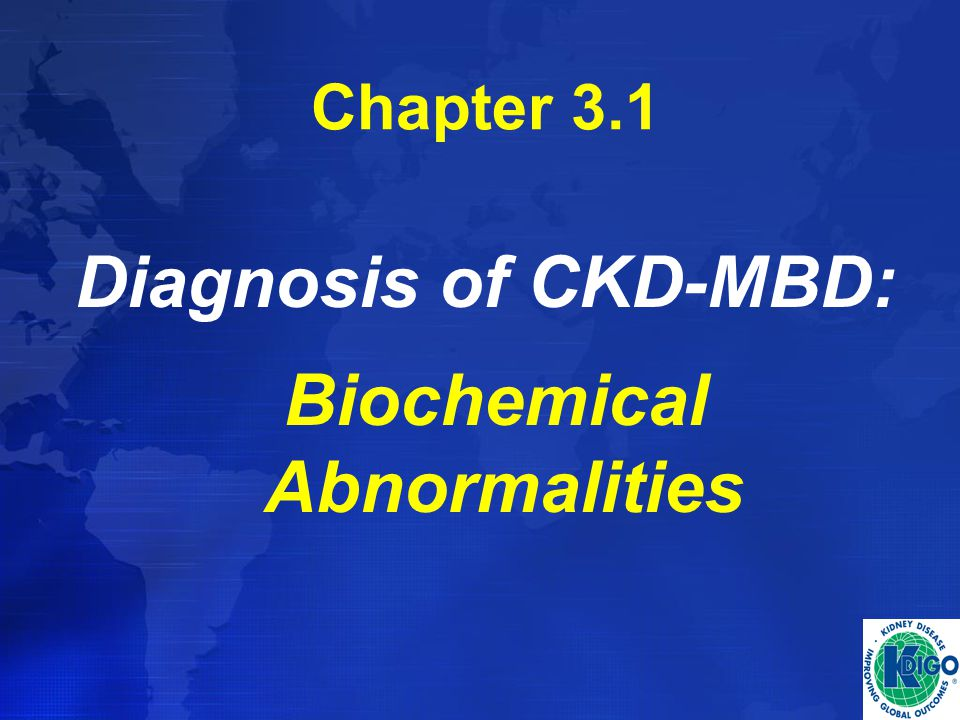 Chapter 3.1 Diagnosis of CKD-MBD: Biochemical Abnormalities