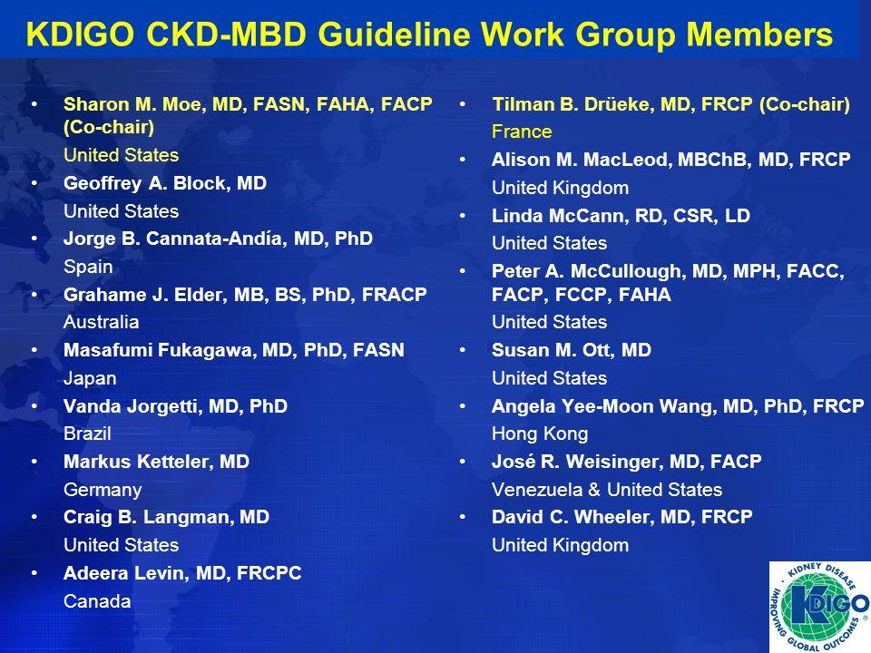 KDIGO CKD-MBD Guideline Work Group Members Sharon M. Moe, MD, FASN, FAHA, FACP (Co-chair) United States Geoffrey A. Block, MD United States Jorge B. C