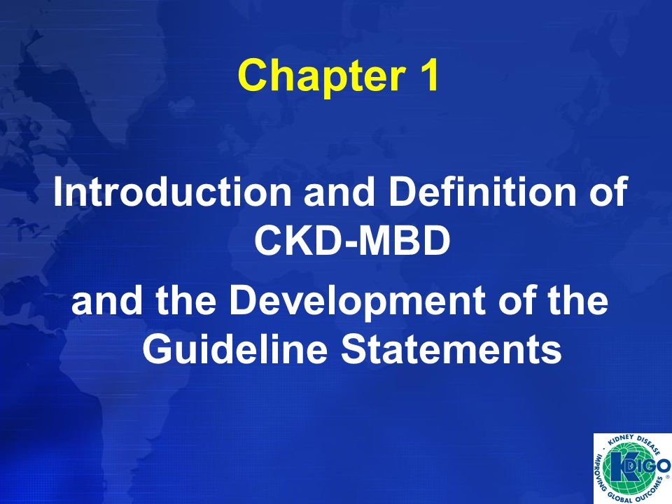 Chapter 1 Introduction and Definition of CKD-MBD and the Development of the Guideline Statements