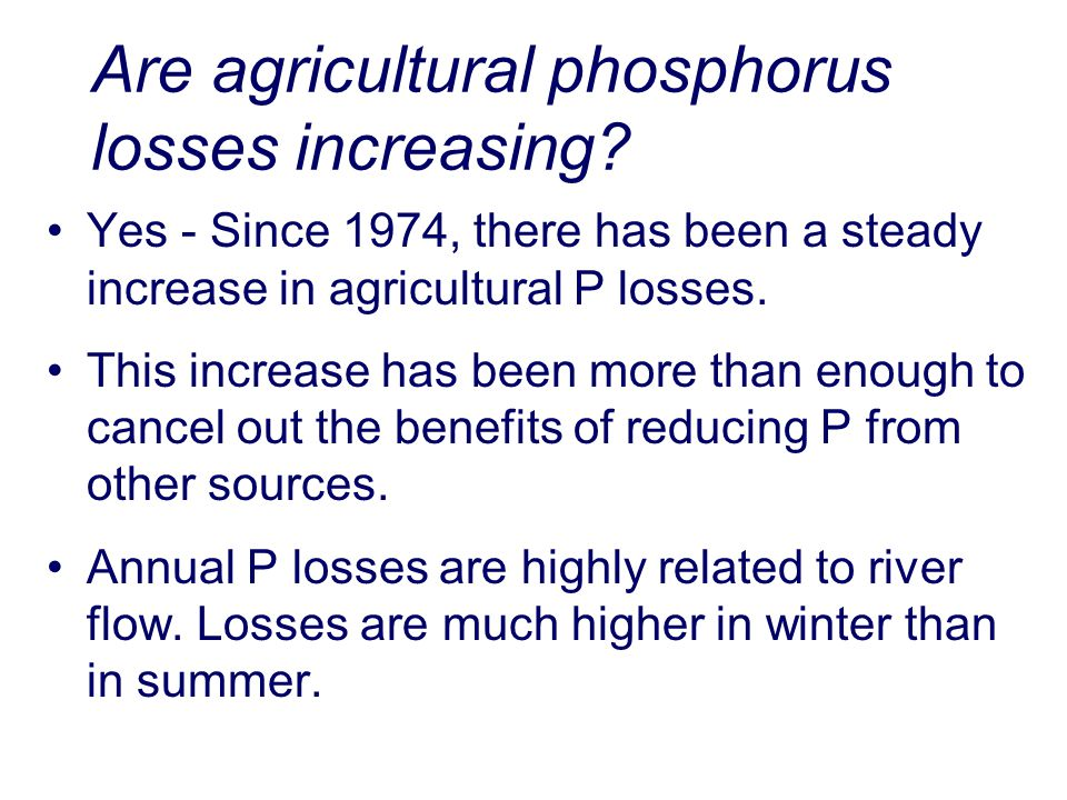 Are agricultural phosphorus losses increasing.