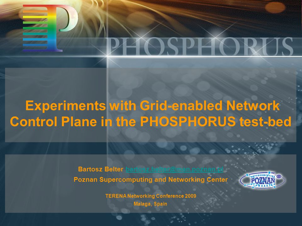 TERENA Networking Conference 2009, Malaga, Spain AGENDA 1  From GMPLS to G 2 MPLS: The GMPLS protocol stack Introduction to G 2 MPLS  The PHOSPHORUS test-bed  Validation of the G 2 MPLS protocol stack The TNC 2009 demonstrations  Summary