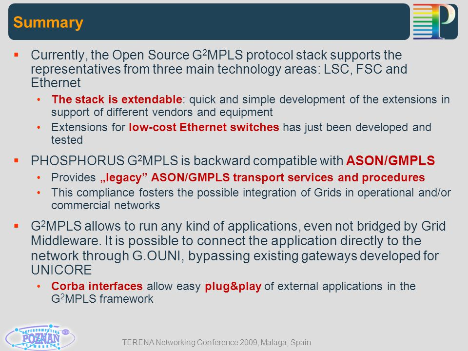 TERENA Networking Conference 2009, Malaga, Spain Summary  Currently, the Open Source G 2 MPLS protocol stack supports the representatives from three