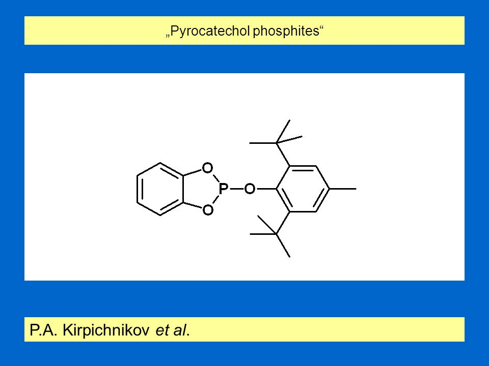 """Pyrocatechol phosphites P.A. Kirpichnikov et al."