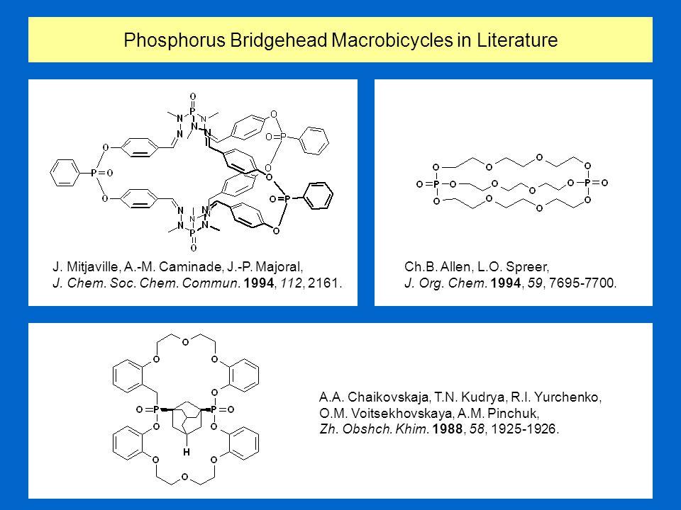 Phosphorus Bridgehead Macrobicycles in Literature A.A.
