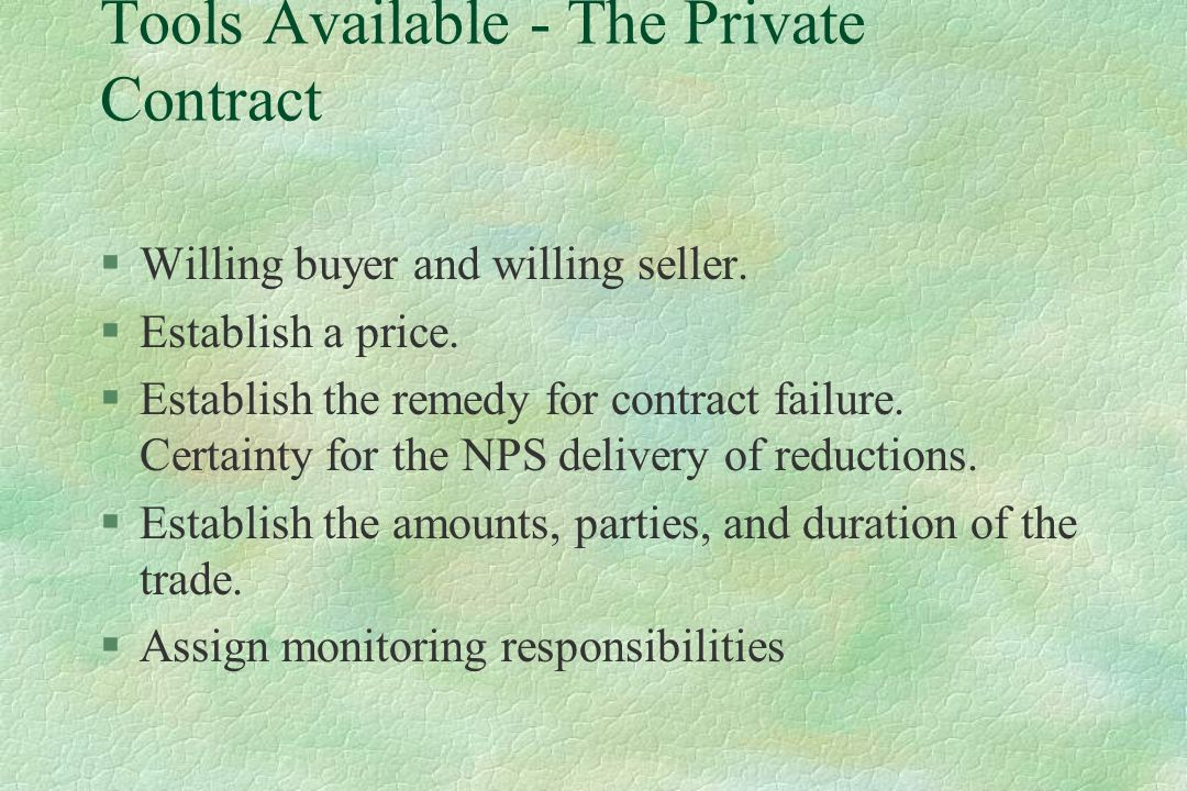 Tools Available - The Private Contract §Willing buyer and willing seller.