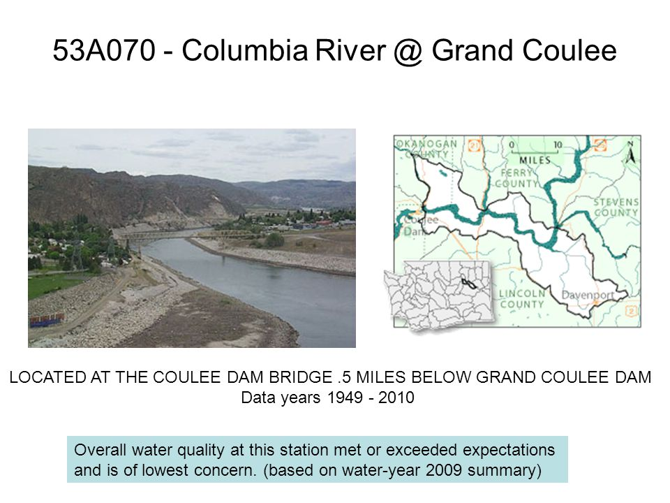 53A070 - Columbia River @ Grand Coulee Overall water quality at this station met or exceeded expectations and is of lowest concern.