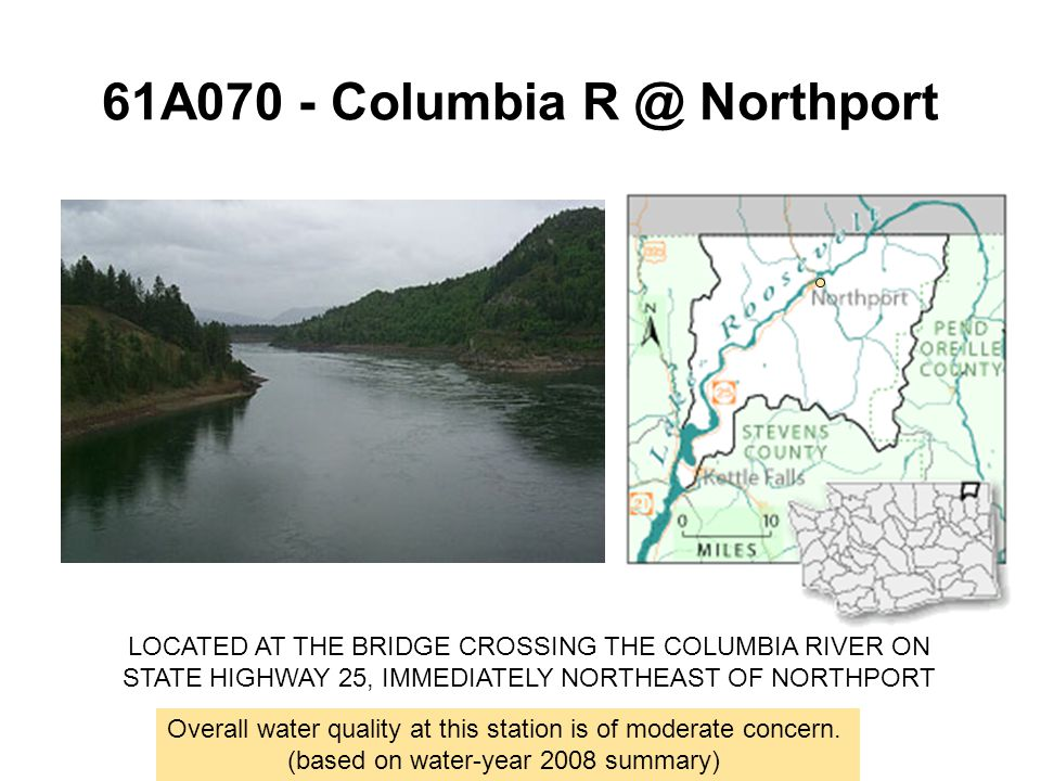 61A070 - Columbia R @ Northport Overall water quality at this station is of moderate concern.