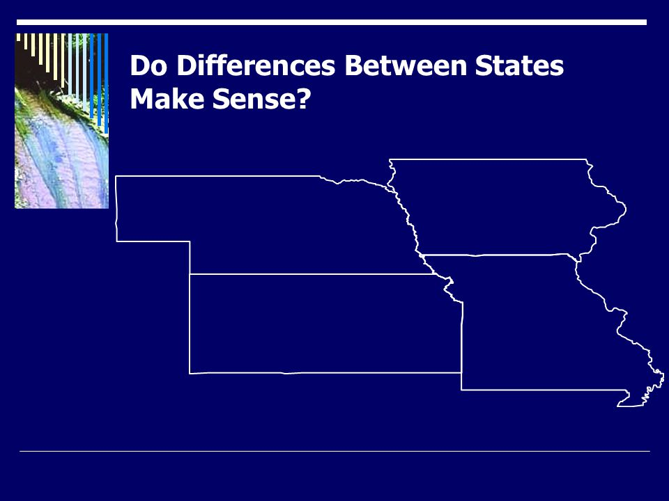 Do Differences Between States Make Sense