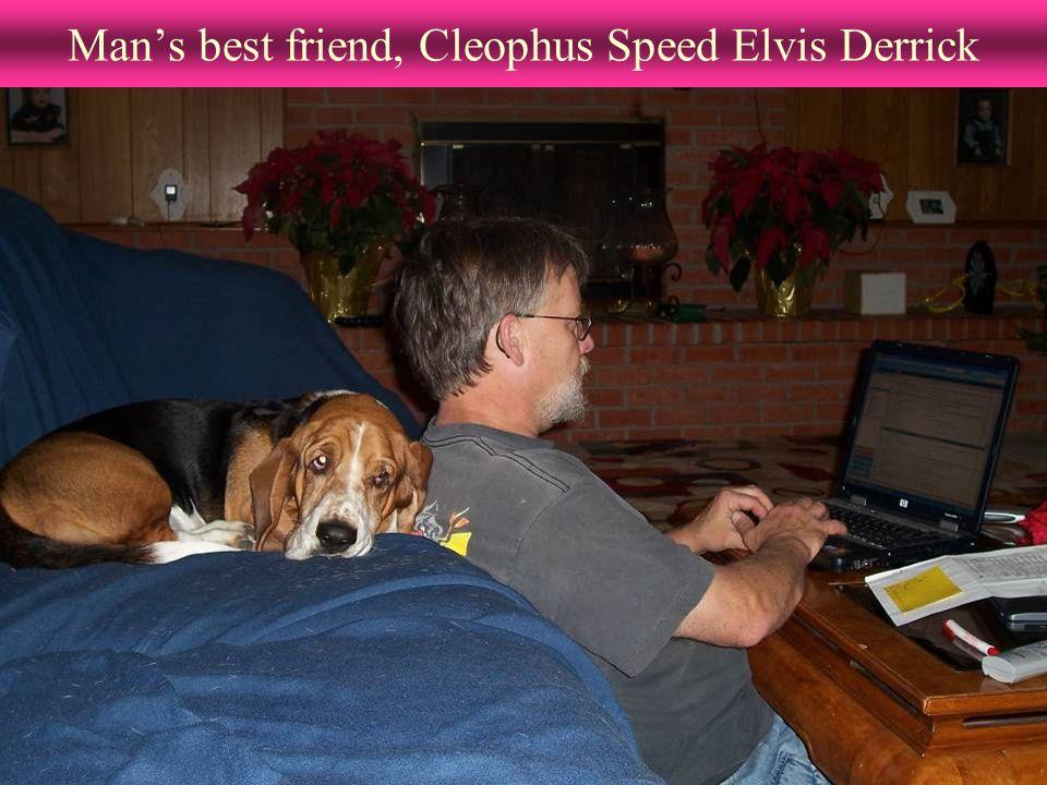 Man's best friend, Cleophus Speed Elvis Derrick
