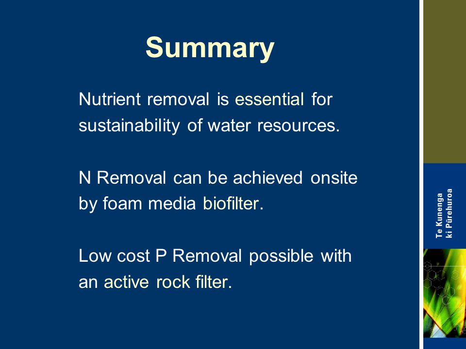 Summary Nutrient removal is essential for sustainability of water resources.