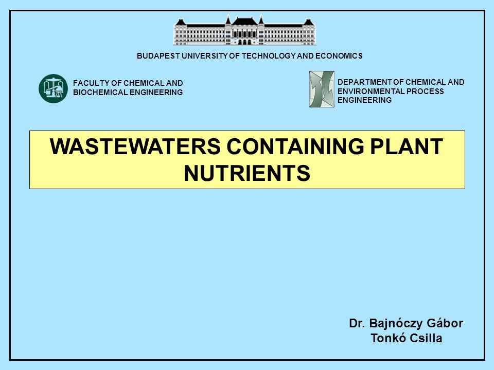 WASTEWATERS CONTAINING PLANT NUTRIENTS There is no one special element regulating the growth of plants Apart from the microelements three elements regulate the plants activity Three elements : carbon, nitrogen, phosphorus Photosynthesis of hydrophytes: utilize dissolved carbon-dioxide content of water The necessary nitrogen is taken up by the hydrophytes in nitrate form.