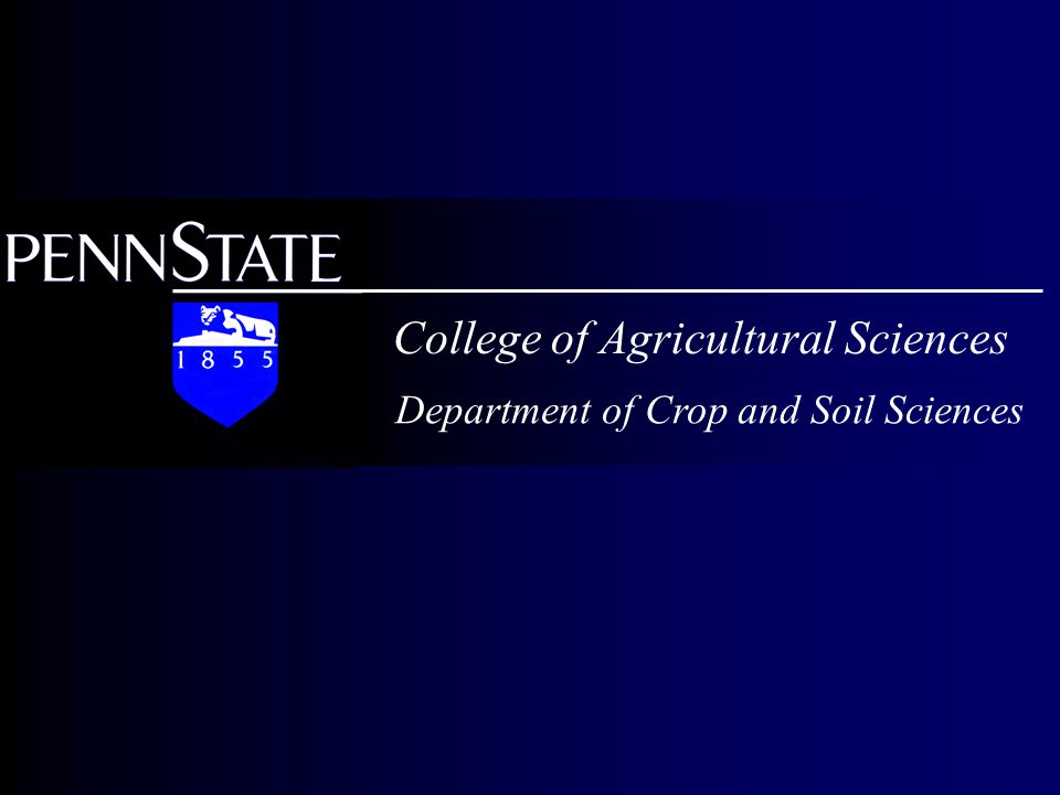 College of Agricultural Sciences Department of Crop and Soil Sciences