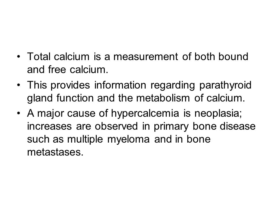 Total calcium is a measurement of both bound and free calcium.