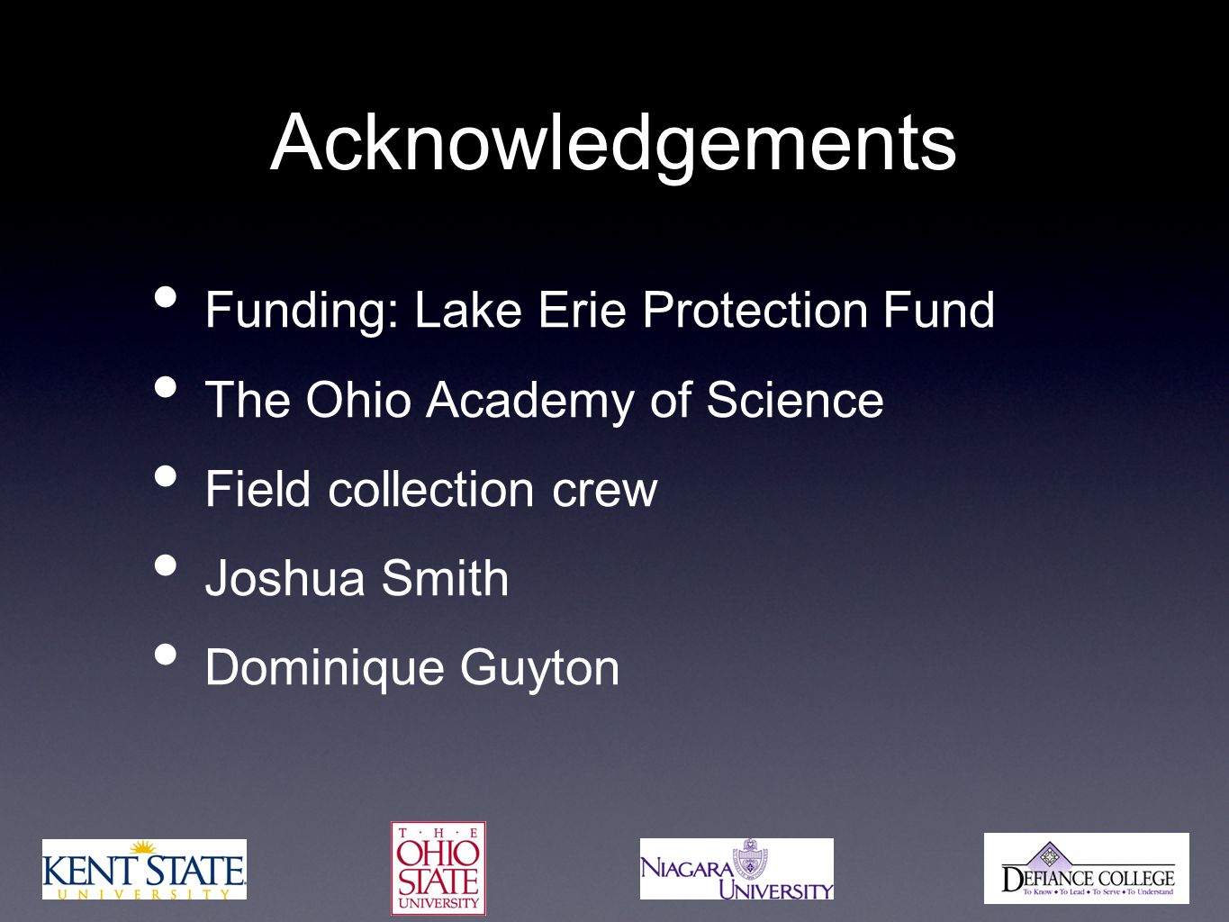 Acknowledgements Funding: Lake Erie Protection Fund The Ohio Academy of Science Field collection crew Joshua Smith Dominique Guyton