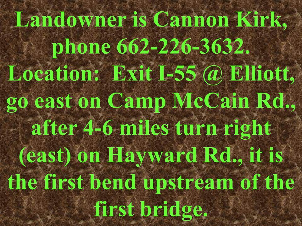 Landowner is Cannon Kirk, phone 662-226-3632.